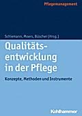 Qualitätsentwicklung in der Pflege: Konzepte, Methoden und Instrumente