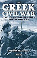The Greek Civil War: Strategy, Counterinsurgency and the Monarchy