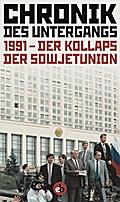 Chronik der Untergangs: 1991 - Der Kollaps de ...