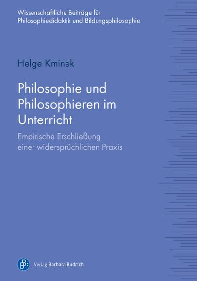 philosophie-und-philosophieren-im-unterricht-empirische-erschlie-ung-einer-widerspruchlichen-praxis