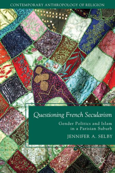 questioning-french-secularism-gender-politics-and-islam-in-a-parisian-suburb-contemporary-anthropo