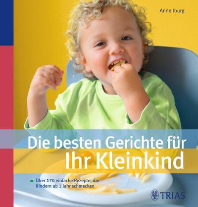 Die besten Gerichte für Ihr Kleinkind