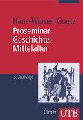 Proseminar Geschichte. Mittelalter (Uni-Tasch ...