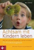 Achtsam mit Kindern leben: Wie wir uns die Fr ...