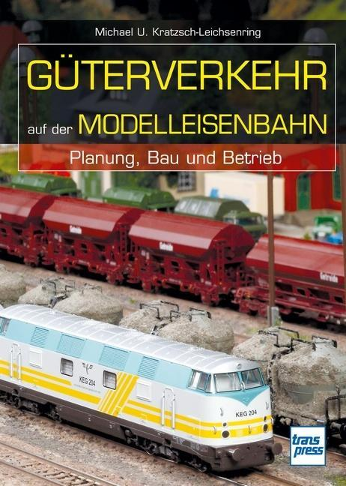 Gueterverkehr-auf-der-Modelleisenbahn-Michael-U-Kratzsch-Leichsenring
