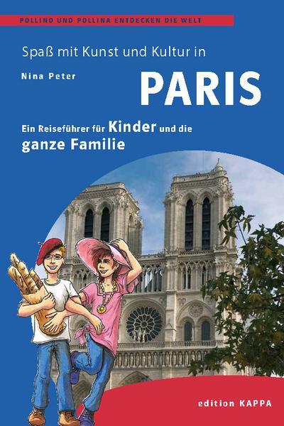 paris-ein-reisefuher-fur-kinder-und-die-ganze-familie-pollino-und-pollina-entdecken-die-welt