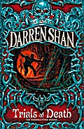 Trials of Death (The Saga of Darren Shan, Book 5)