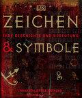 Zeichen und Symbole: Ihre Geschichte und Bede ...