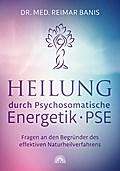Heilung durch Psychosomatische Energetik -PSE-