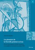 Les pionniers de la Nouvelle peinture en Iran