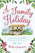 A Family Holiday: A heartwarming summer roman ...