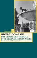 Das Leben des Tribolo und des Pierino da Vinc ...