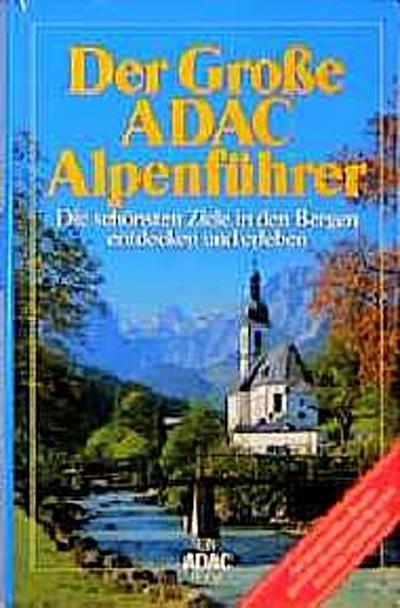 der-gro-e-adac-alpenfuhrer-die-schonsten-ziele-in-den-bergen-entdecken-und-erleben