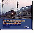Die Württembergische Schwarzwaldbahn