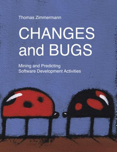 changes-and-bugs-mining-and-predicting-software-development-activities
