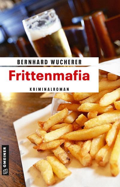 Frittenmafia  Kriminalroman  Kriminalromane im GMEINER-Verlag  Deutsch
