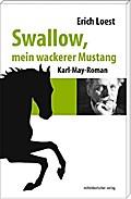 Swallow, mein wackerer Mustang: Karl-May-Roma ...