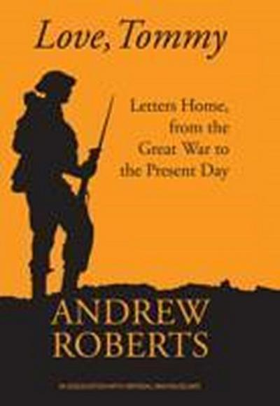 love-tommy-letters-home-from-the-great-war-to-the-present-day-general-military-