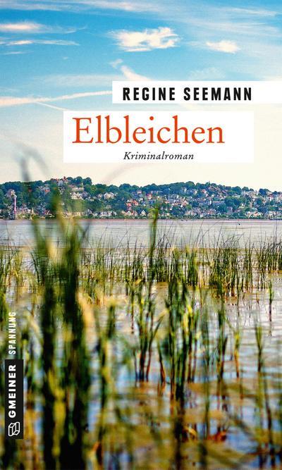 Elbleichen: Kriminalroman (Komminssare Brandes und Kurtoglu) (Kriminalromane im GMEINER-Verlag)