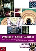 Synagoge - Kirche - Moschee: Kulträume erfahr ...