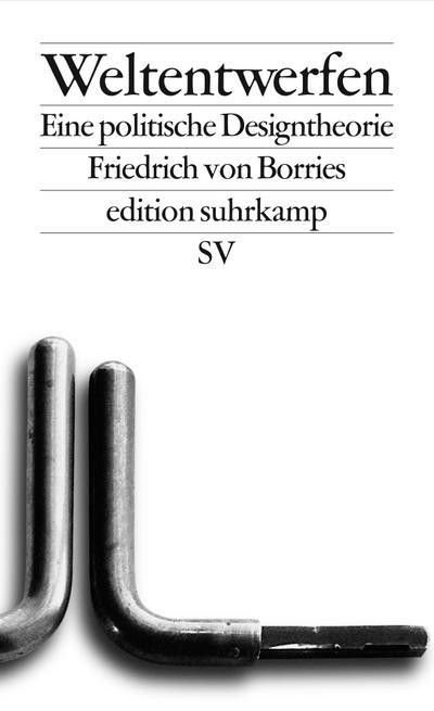 weltentwerfen-eine-politische-designtheorie-edition-suhrkamp-