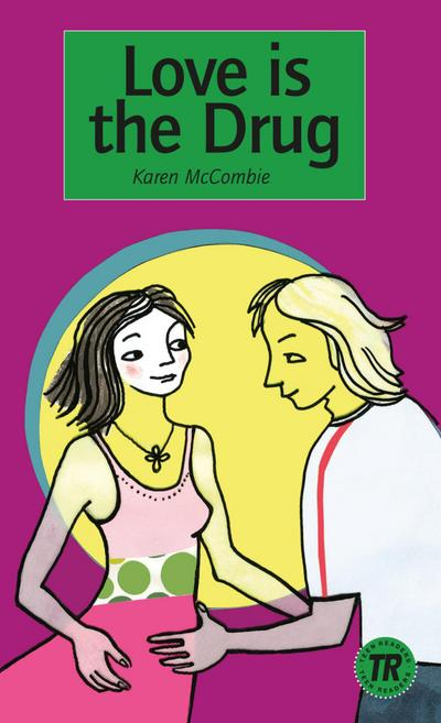 love-is-the-drug-englische-lekture-fur-das-3-lernjahr-lekture-teen-readers-englisch-