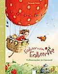 Erdbeerinchen Erdbeerfee. Erdbeerzauber im Fe ...