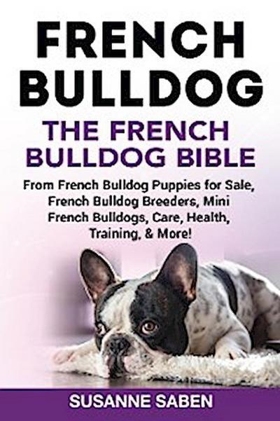 French Bulldog The French Bulldog Bible
