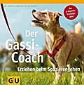 Der Gassi Coach: Erziehen beim Spazierengehen ...