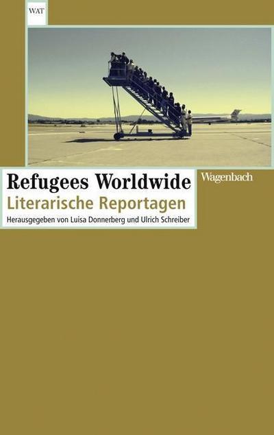 Refugees Worldwide: Literarische Reportagen (WAT)