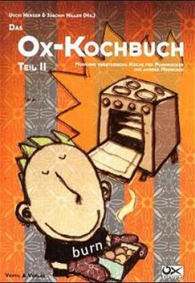 Das Ox-Kochbuch, Bd.2, Moderne vegetarische Küche für Punkrocker und andere Menschen