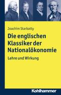 Die englischen Klassiker der Nationalökonomie: Lehre und Wirkung