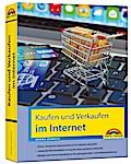 Kaufen und Verkaufen im Internet - alles was Sie über das Kaufen und Verkaufen im Internet wissen müssen