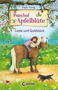 Ponyhof Apfelblüte - Lotte und Goldstück: Ban ...