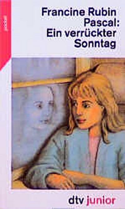 Ein verrückter Sonntag - Dtv - Taschenbuch, Deutsch, Francine Pascal, (dtv Junior, Pocket), (dtv Junior, Pocket)