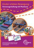 Kinder erleben Bewegung - Parcoursgestaltung mit Phantasie: Praxisbuch mit Kartensammlung