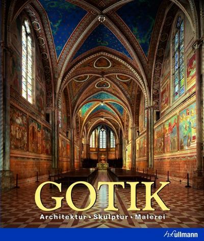 Gotik: Architektur, Skulptur, Malerei (Kultur pur)