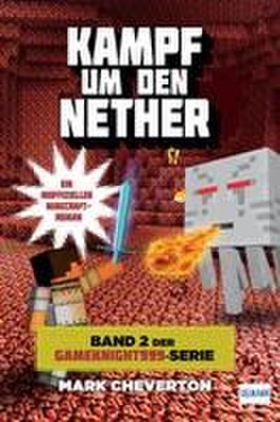 Kampf um den Nether: Band 2 der Gameknight999-Serie