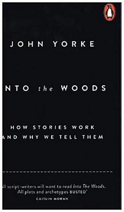 into-the-woods-how-stories-work-and-why-we-tell-them