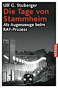 Die Tage von Stammheim; Als Augenzeuge beim R ...