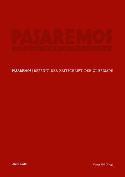 »Pasaremos« - Organ der XI. Brigade: Reprint der Zeitschrift