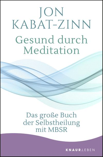 gesund-durch-meditation-das-gro-e-buch-der-selbstheilung-mit-mbsr