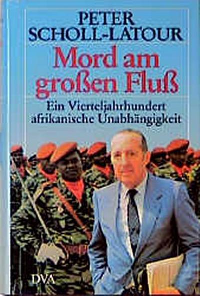 mord-am-gro-en-flu-ein-vierteljahrhundert-afrikanischer-unabhangigkeit