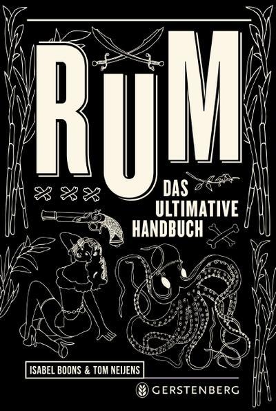Rum: Das ultimative Handbuch