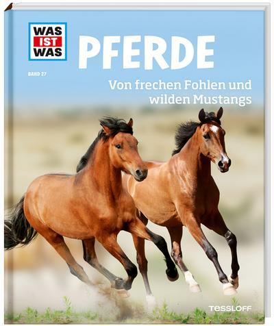was-ist-was-band-27-pferde-von-frechen-fohlen-und-wilden-mustangs-was-ist-was-sachbuch-band-27-