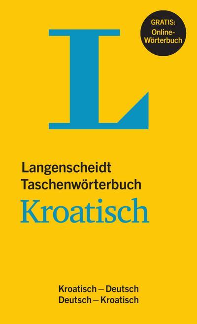 Langenscheidt Taschenwörterbuch Kroatisch - Buch mit Online-Anbindung: Langenscheidt Taschenwörterbuch Kroatisch - Buch mit Online-Anbindung, ... (Langenscheidt Taschenwörterbücher)
