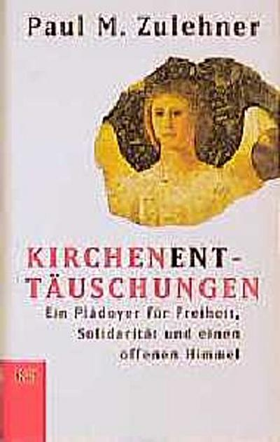 kirchen-ent-tauschungen-ein-pladoyer-fur-freiheit-solidaritat-und-einen-offenen-himmel