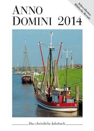Anno Domini 2014: Das christliche Jahrbuch