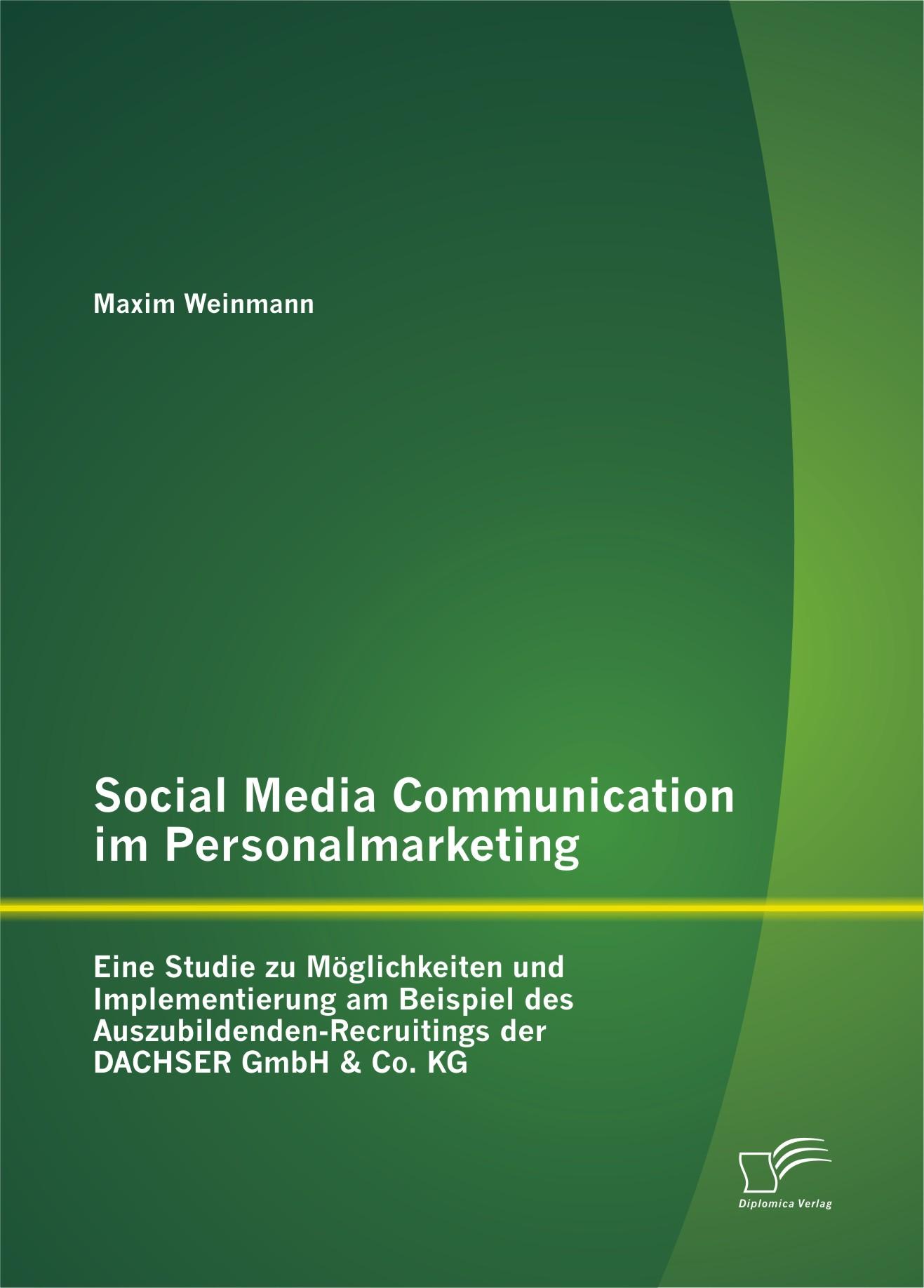 Social Media Communication im Personalmarketing: Eine Studie ... 9783842886056