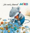 MIKO, Ich war's Mama!